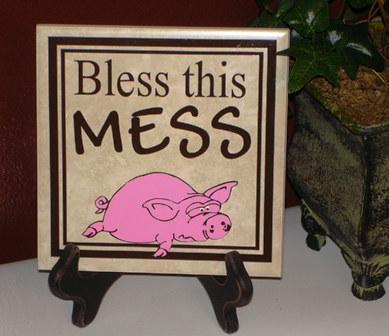 """Bless this Mess"" 6 inch Tile"