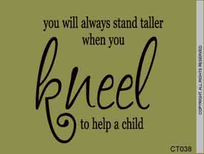 You will stand taller when you kneel