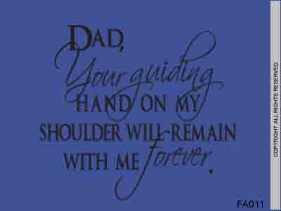 Dad your guiding hand on my shoulder