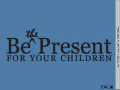 Be the present for your children