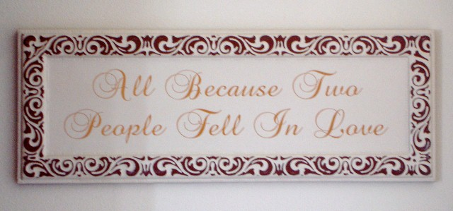 "Metal Wall Plaque ""All because two people fell in Love"""