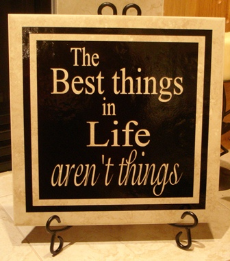 "12"" x 12"" The best things in life aren't things Tile"