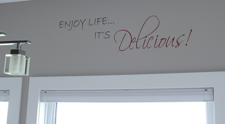 Enjoy Life....it's Delicious!