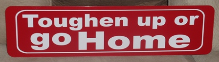 """TOUGHEN UP"" Metal sign"