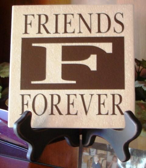 """6"""" x 6""""   """"FRIENDS FOREVER"""" Tile"""