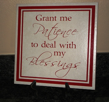 """12"""" x 12"""" """"Grant me patience to deal with My Blessings"""" Tile"""