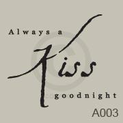 Always a kiss goodnight