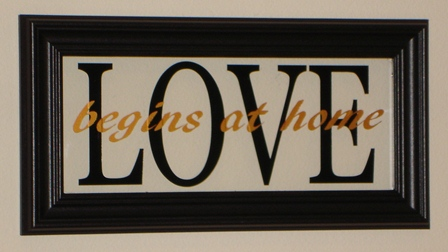 LOVE  begins at home... picture frame