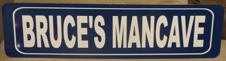 """MANCAVE"" Sign"